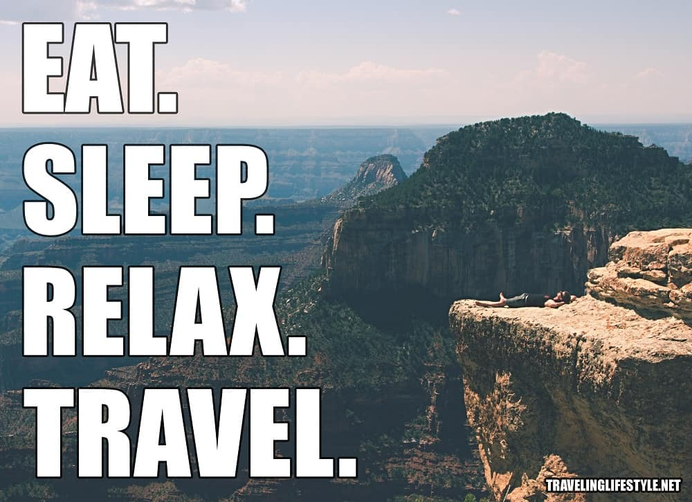 travel quote - eat sleep relax and travel